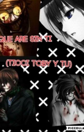Que Are Sin Ti (Ticci Toby y Tu)