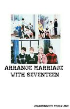 Arrange Marriage With SEVENTEEN [ APPLY-FIC ] by nayana_jinah