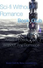 Science Fiction Without Romance Book Club by renafan101