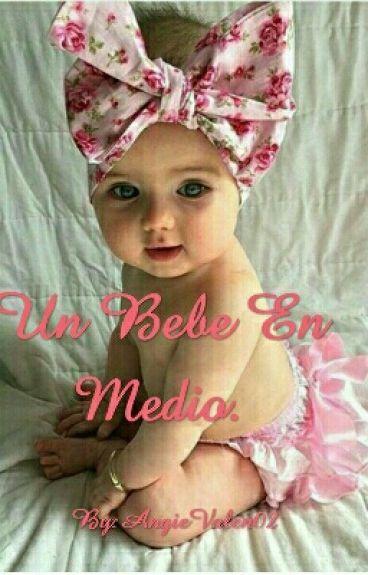 Un Bebé En Medio (Editando).