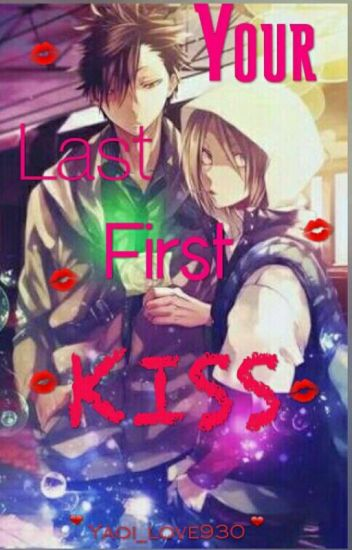 Your Last First Kiss (YAOI ♡)