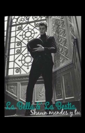 La Bella &' La Bestia. (Shawn Mendes & Tu)