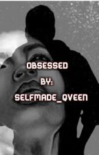 Anonymously Obsessed (BWWM) by Selfmade_Qveen