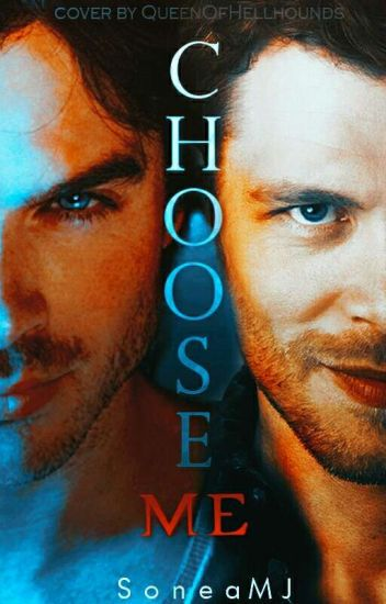 Choose Me [Damon] [Klaus]