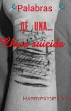 Palabras De Una Chica Suicida by harrypayne1313