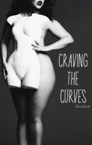 Craving The Curves