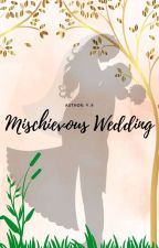Mischievous Wedding [PRIVATE] by babyleejunhee
