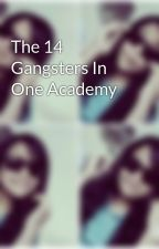 The 14 Gangsters In One Academy by CutedhenMarie