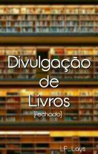 Divulgações De Livros. [FECHADO] by LF_Lays