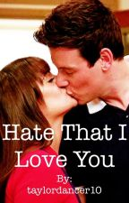 Hate That I Love You ||Finchel|| by dialingdolans