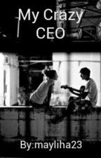 My Crazy CEO by mayliha23