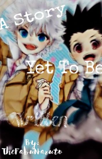 A Story Yet To Be Written }Killua X Reader{