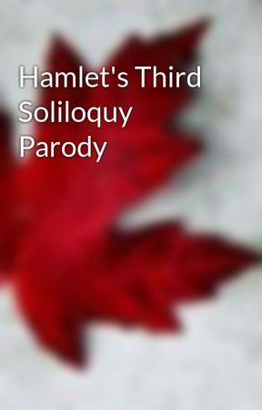 to be or not to be soliloquy parody