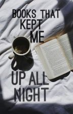 Books That Kept Me Up All Night by ItsRoselleB