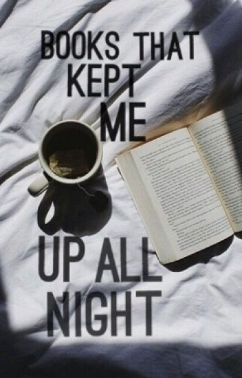 Books That Kept Me Up All Night