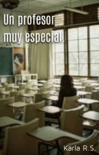 Un profesor muy especial by KarlaERS