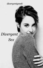 Divergent Sex by divergentgeeek