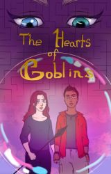 The Hearts of Goblins by The_FluffyDragon