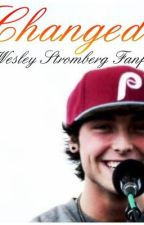 Changed(A Wesley Stromberg Fanfic) by michaelclifeels
