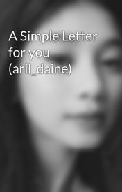 A Simple Letter for you (aril_daine) by iamppanyang