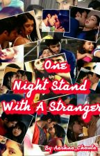 One Night Stand With A Stranger by chawla_aashna