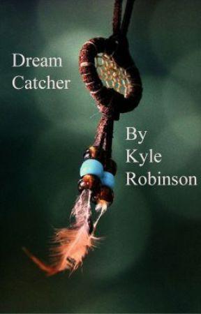 Dream Catcher by KyleRobinson131