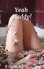 Yeah Daddy! HIATUS by Biiah_69