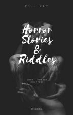 Horror Stories & Riddles by El-Kay