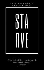 Starve | Book 1 by alekbachman