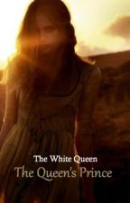 The White Queen: Queen's Prince by jen1234