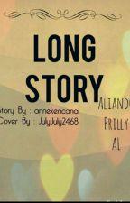 Long Story by msyafira22