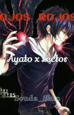 OJOS ROJOS (Ayato y Tu) by Souda_Shin