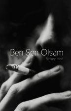 Ben Sen Olsam by inanbirbey