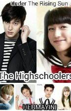 Under The Rising Sun: The Highschoolars [ Lee Min Ho Fanfic ]  by Hermayini