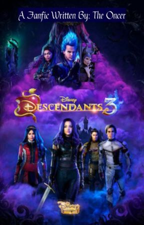 Descendants 3 by TheOncer200