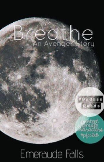 Breathe • An Avengers Story