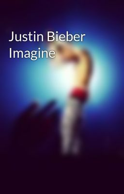 imagine you and justin bieber sad cute wattpad justin bieber imagine 1
