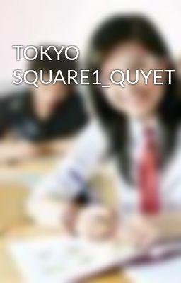 TOKYO SQUARE1_QUYET