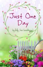 Just One Day by leily_kea