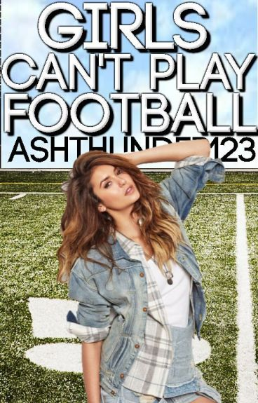 Girls Can't Play Football