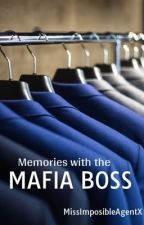 Memories with the Mafia Boss (Book 1) []Completed[] by MissImpossibleAgentx