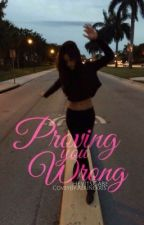 Proving You Wrong (Camila/You) by HeyItsGabe