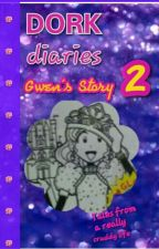 Dork Diaries: Gwen's Story 2 by TheBridget