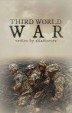 Third World War  by xblackloverx