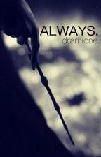 ALWAYS // dramione by brerush