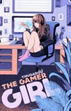 The Gamer Girl (Rewriting) by thugaboo-