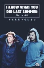 I Know What You Did Last Summer (Narry AU) by harryomlj