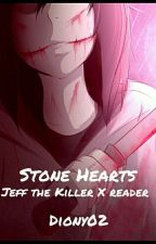 Stone hearts [Jeff the killer x reader] by Diony02