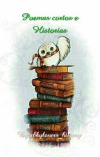Poemas Cortos e Historias by abbylovers_history