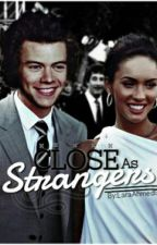 Close As Strangers by LaraAhmed9